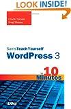 Sams Teach Yourself WordPress 3 in 10 Minutes (Sams Teach Yourself -- Minutes)
