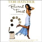 Burnt Toast: And Other Philosophies of Life | Teri Hatcher