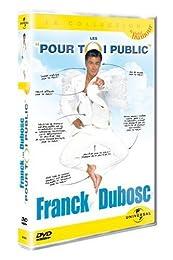 Dubosc, Franck - Les \#Pour Toi Public\#
