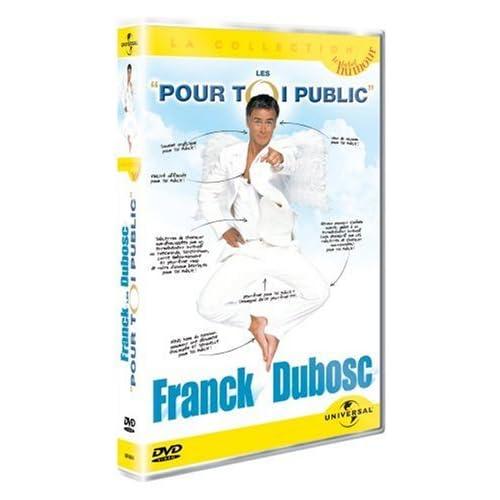 Franck Dubosc : Pour toi public [DVDRIP - FR] [FS]