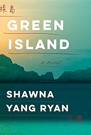 Green Island: A novel - Kindle edition by Shawna Yang Ryan. Literature