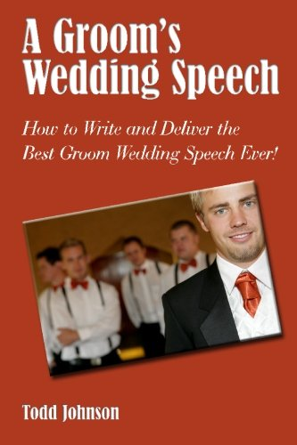 A Groom's Wedding Speech: How to Write and Deliver