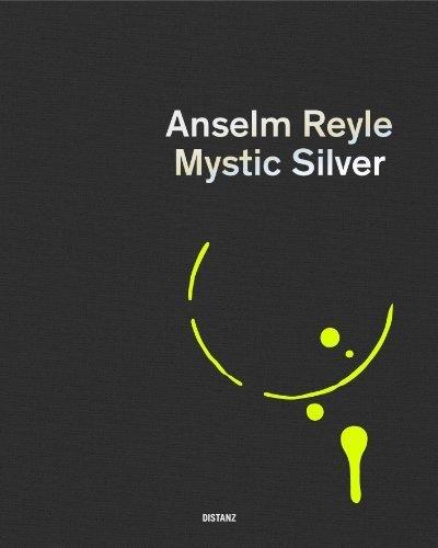 Anselm Reyle: Mystic Silver (2013-01-31)