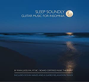 Sleep CD for Insomnia Relief - Sleep Soundly - Guitar Music for Insomnia - HELPS YOU FALL ASLEEP AND STAY ASLEEP - Sleep Music for Deep Sleep