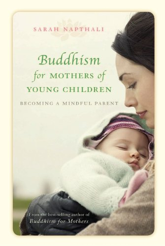 Buddhism For Mothers Of Young Children: Becoming A Mindful Parent front-517446