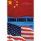 China Cross Talk: The American Debate Over China Policy Since Normalization: A Reader