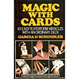 Magic With Cards: 113 Easy-to-Perform Miracles With an Ordinary Deck of Cards