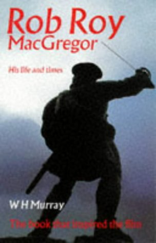 Rob Roy MacGregor: His Life and Times