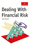 img - for Dealing with Financial Risk: A Guide to Financial Risk Management book / textbook / text book