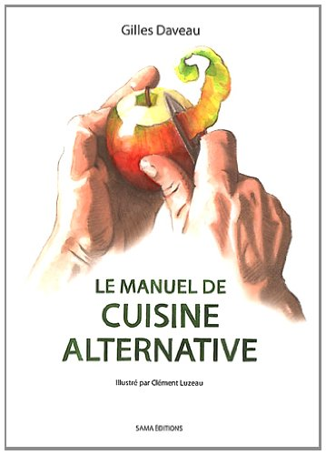 [Le] Manuel de cuisine alternative