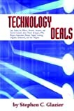Technology Deals: Case Studies For Officers, Directors, Investors, And General Counsels About Ipo's, Mergers, Acquisitions, Venture Capital, Licensing, Litigation, Sett