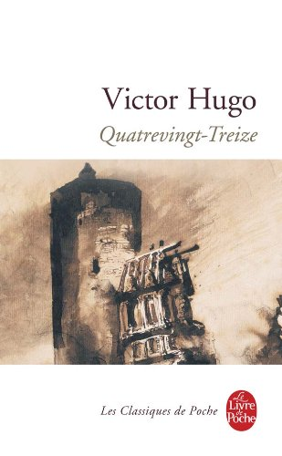 Quatrevingt-Treize (Classiques de Poche) (French Edition)
