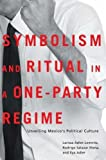 img - for Symbolism and Ritual in a One-Party Regime: Unveiling Mexico's Political Culture by Larissa Adler-Lomnitz (2010-05-15) book / textbook / text book