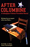 Title: After Columbine A Schoolplace Violence Prevention