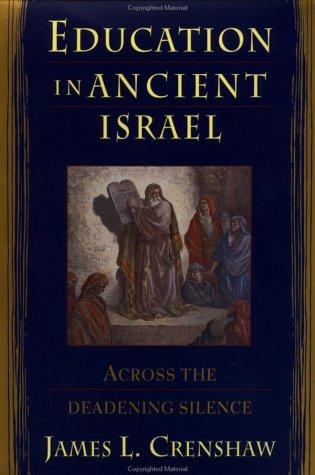 Education in Ancient Israel: Acroos the Deadening