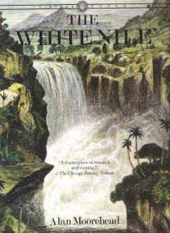 The White Nile, Alan Moorehead