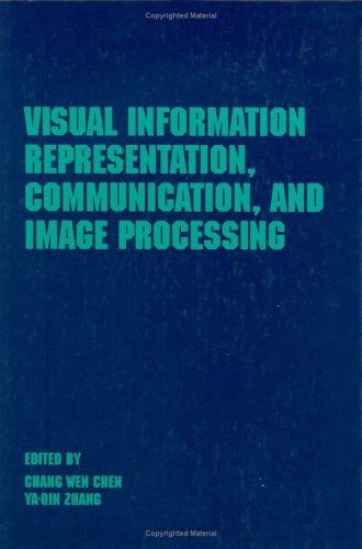 Visual Information Representation, Communication, and Image Processing (Optical Science and Engineering)