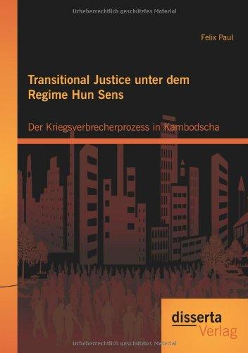 Transitional Justice unter dem Regime Hun Sens: Der Kriegsverbrecherprozess in Kambodscha  [Paul, Felix] (Tapa Blanda)