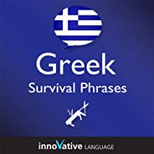 Learn Greek - Survival Phrases Greek, Volume 1: Lessons 1-30 (       UNABRIDGED) by Innovative Language Learning Narrated by Maria Papadopoulou