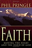 Faith: Moving the Heart and the Hand of God