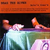 Hobo's Demos Drag The River