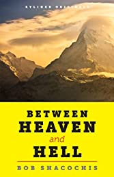 Between Heaven and Hell: Trouble and Joy in a Lost Himalayan Paradise (Kindle Single)