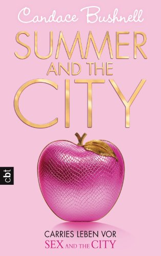 Summer And The City - Carries Leben Vor Sex And The City: Band 2 (German Edition)