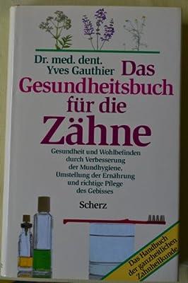 Das Gesundheitsbuch für die Zähne. (7345 526)