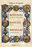 img - for Botones, bancos, brujulas y otros inventos de la edad media/ Buttons, Banks, Compasses and Other Inventions of the Middle Ages (Spanish Edition) book / textbook / text book