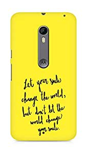 AMEZ let your smile change the world Back Cover For Motorola Moto X Style