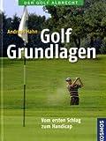 Golf Grundlagen: Vom ersten Schlag zum Handicap