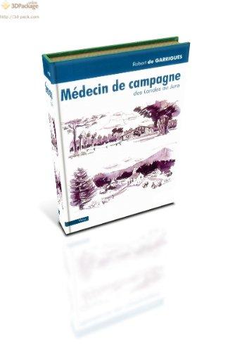 ROBERT DE GARRIGUES - LES AVENTURES EXTRAORDINAIRES D'UN MEDECIN DE CAMPAGNE
