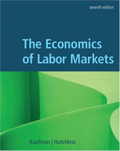 The Economics of Labor Markets (with Economic Applications and InfoTrac Printed Access Card)