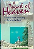 A Touch of Heaven: Finding New Meaning in Sabbath Rest (0816317216) by Gregory P. Nelson