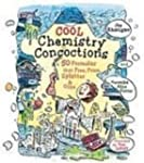 Cool Chemistry Concoctions: 50 Formul...