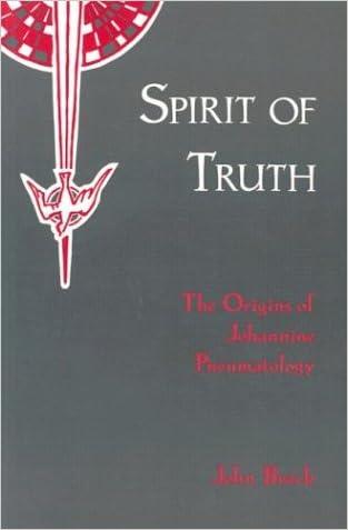 Spirit of Truth: The Holy Spirit in Johannine Tradition, Vol. 1: The Origins of Johannine Pneumatology