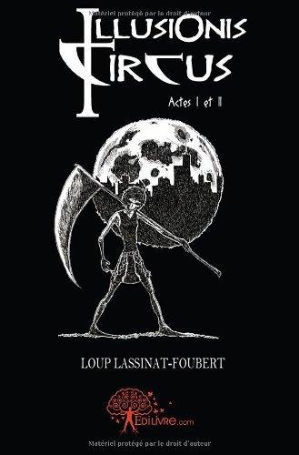 Illusionis Circus - Actes I et II francais