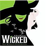 Wicked (2003 Original Broadway Cast) ~ Stephen Schwartz