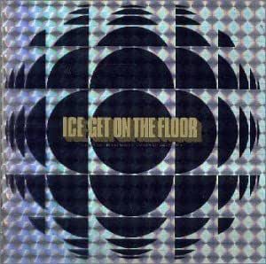 get on the floor by ice: amazon.co.uk: music