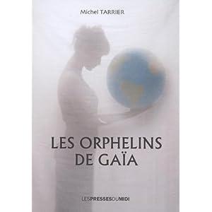 Vient de paraître : Les orphelins de Gaïa, de Michel Tarrier