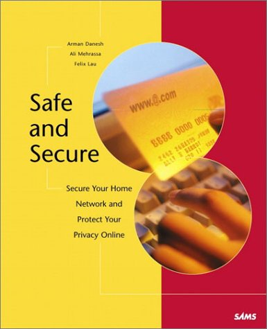 Safe & Secure: Secure Your Home Network, and Protect Your Privacy Online