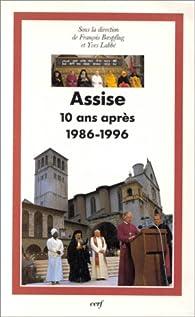 Assise, dix ans apr�s, 1986-1996 par Fran�ois Boespflug