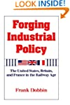 Forging Industrial Policy: The United...