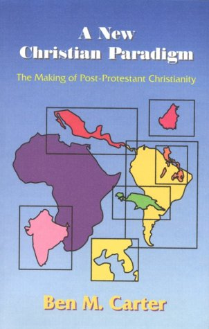 A New Christian Paradigm: The Making of Post-Protestant Christianity