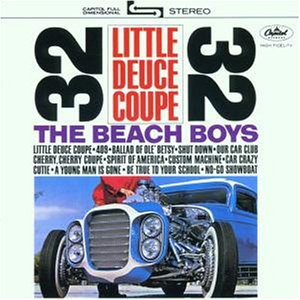 The Beach Boys - Little Deuce Coupe & All Summer Long - Zortam Music