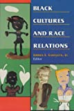 img - for Black Cultures and Race Relations book / textbook / text book