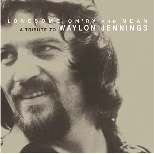 Various Artists - Lonesome, On'ry And Mean - A Tribute To Waylon Jennings