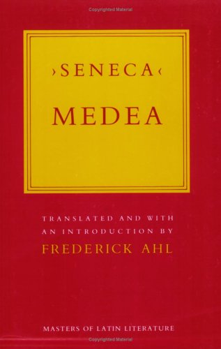 Medea (Masters of Latin Literature), Seneca