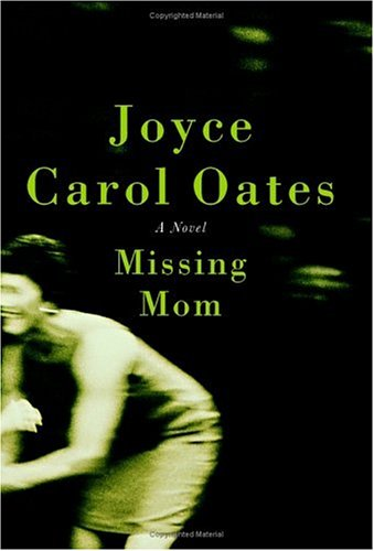 Missing Mom: A Novel, Joyce Carol Oates