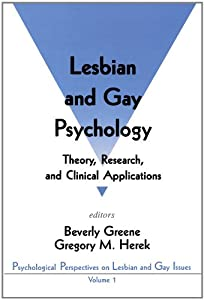 Lesbian and Gay Psychology: Theory, Research, and Clinical Applications (Psychological Perspectives on Lesbian & Gay Issues)